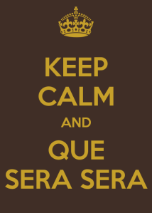 keep-calm-and-que-sera-sera-7