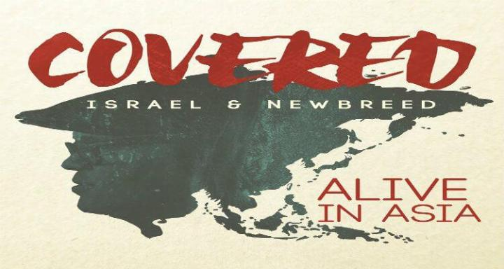 Monday Motivation: Israel and New Breed  Covered: Alive inAsia