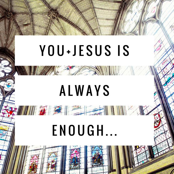 Monday Motivation: You+ Jesus Is AlwaysEnough…