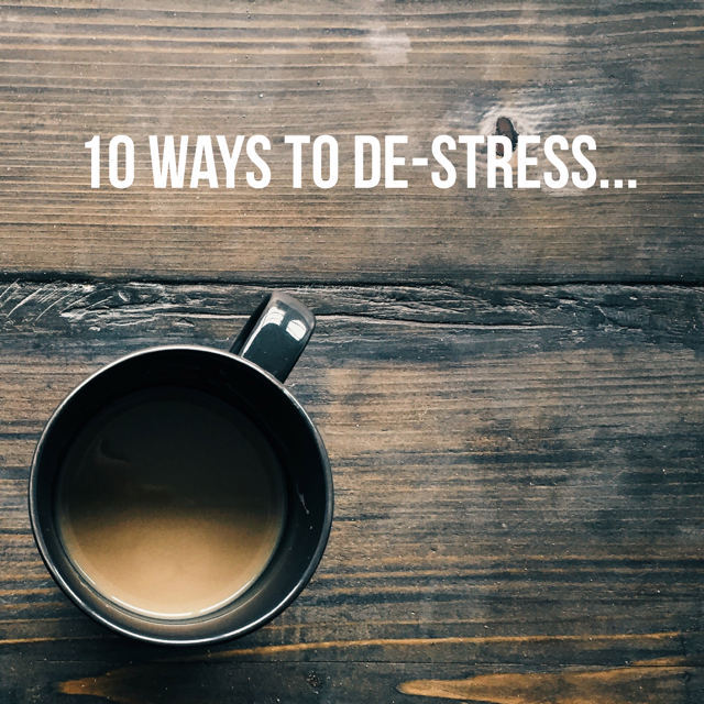 Monday Motivation : 10 Ways To De-Stress…