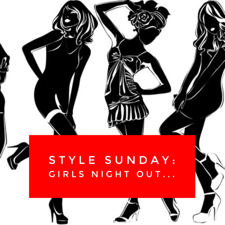 Style Sunday: Girls Night Out…