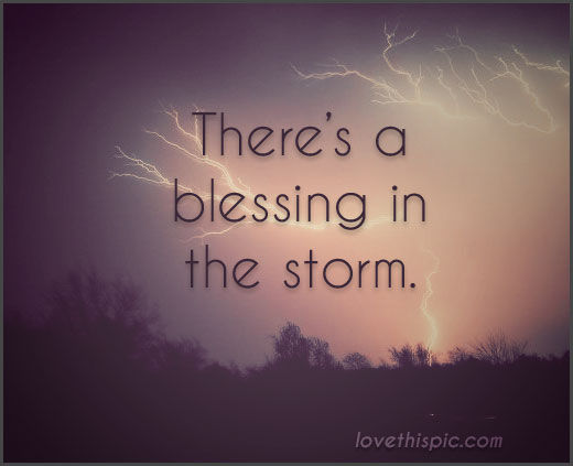 Monday Motivation : Blessing In The Storm…