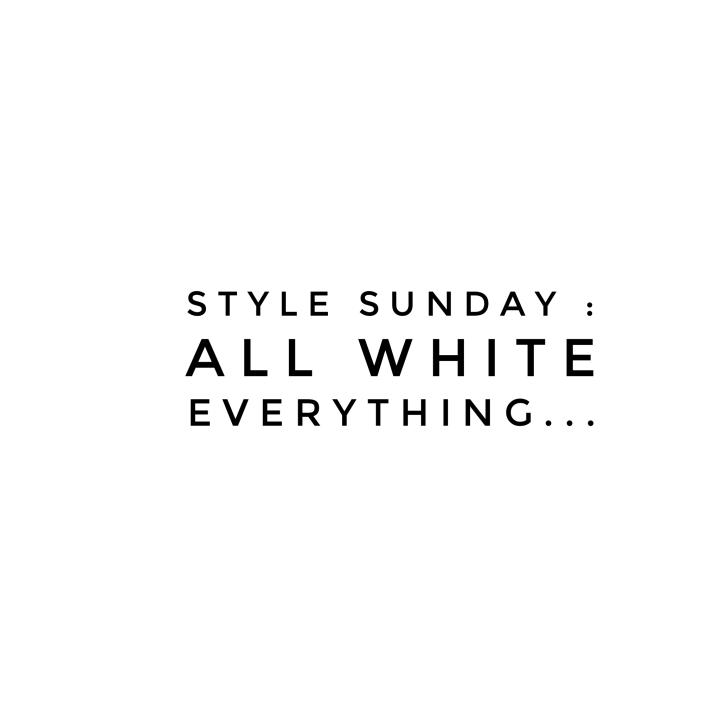 Style Sunday: All White Everything…