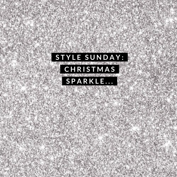 Style Sunday: Christmas Sparkle….