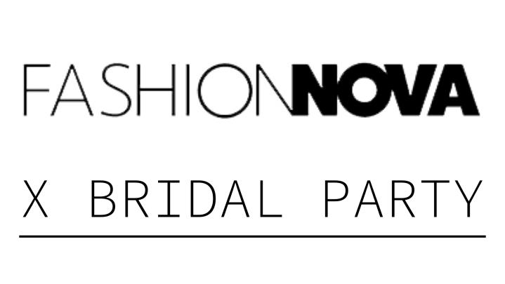 Style Sunday: Fashion Nova X BridalParty…